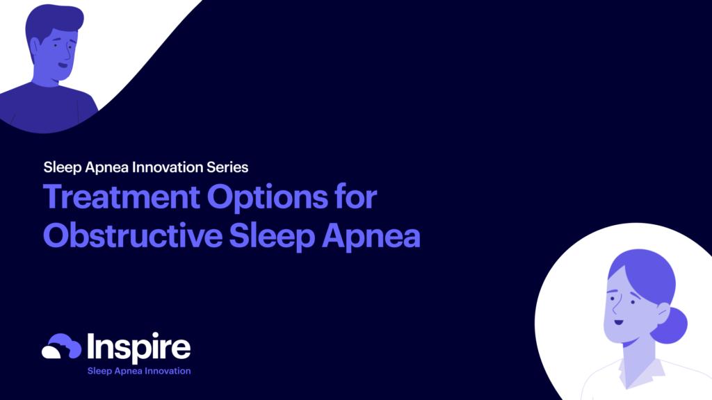 Treatment options for obstructive sleep apnea video